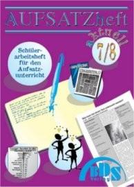 Aufsatzheft aktuell 7/8 (7./8. Klasse)