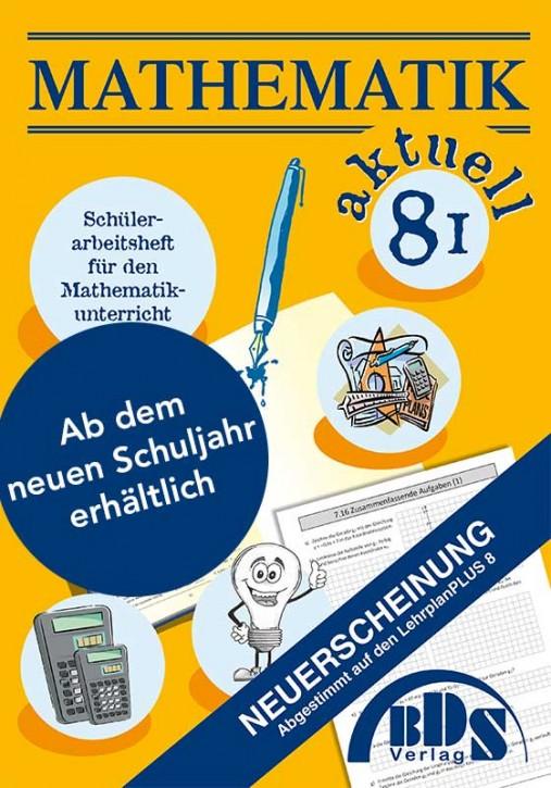 Mathematik aktuell 8/I (technischer Zweig) - NEUBEARBEITUNG