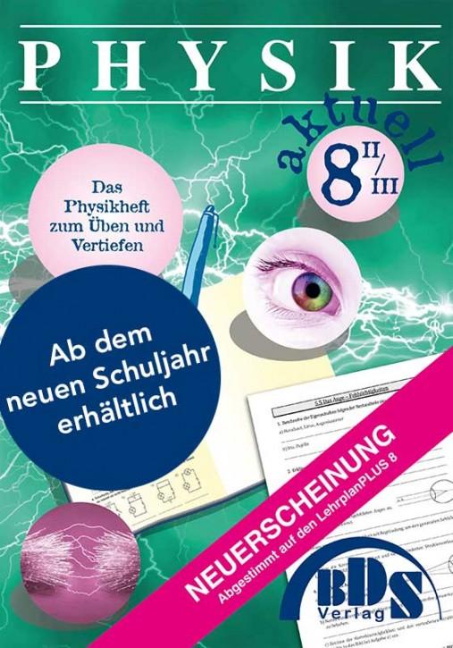 Physik aktuell 8/II IIIa (wirtschaftlicher Zweig) - NEUBEARBEITUNG